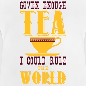 Given enough tea I could rule the world Tee shirts - T-shirt Bébé