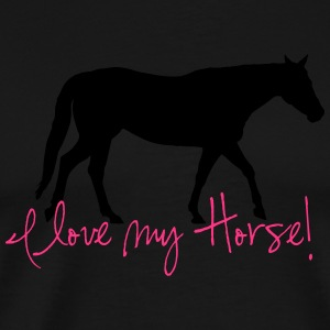 I love my horse Long sleeve shirts - Men's Premium T-Shirt