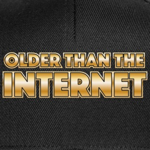 Older than the internet T-Shirts - Snapback Cap