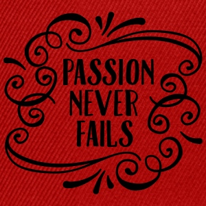Passion Never Fails T-Shirts - Snapback Cap
