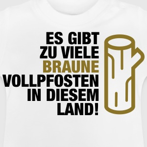 There are too many brown Vollpfosten! (2015) Shirts - Baby T-Shirt