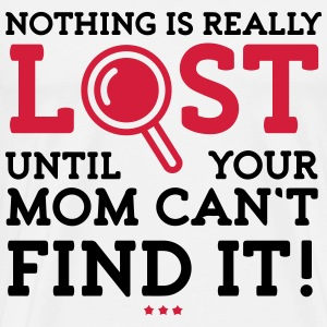 Nothing is Lost Until Mom Can not Find it (2015) Tops - Men's Premium T-Shirt
