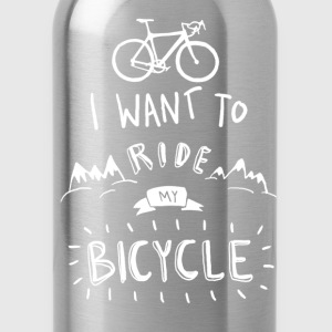 i want to ride my  T-Shirts - Trinkflasche