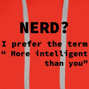 Nerd more intelligent Mugs & Drinkware - Men's Premium Hoodie