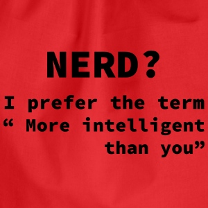 Nerd more intelligent Pullover & Hoodies - Turnbeutel