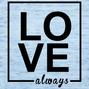 Love Always - Frauen Tank Top von Bella