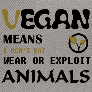 Vegan Means i do not eat wear ore exploit Animals Bags & Backpacks - Snapback Cap