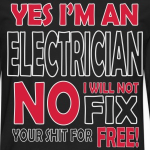 Electrician - I will not fix your shit for free Gensere - Premium langermet T-skjorte for menn