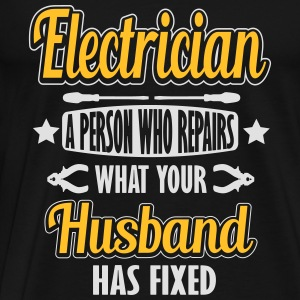 Electrician: I repair what your husband has fixed Sportbekleidung - Männer Premium T-Shirt