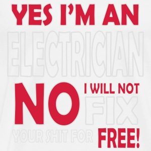 Electrician - I will not fix your shit for free Sportsklær - Premium T-skjorte for menn