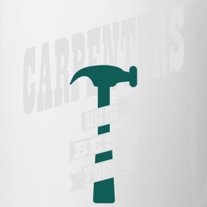 Carpenters have the best tools T-shirts - Mugg