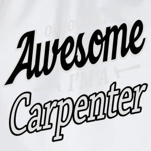 Of course I'm an awesome carpenter Singlets - Gymbag
