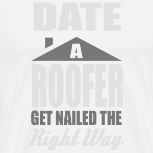 date a roofer, get nailed the right way Langarmshirts - Männer Premium T-Shirt