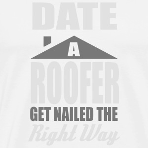 date a roofer, get nailed the right way Tank topy - Koszulka męska Premium
