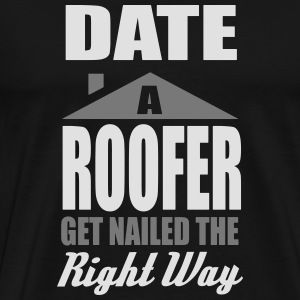date a roofer, get nailed the right way Tanktoppar - Premium-T-shirt herr