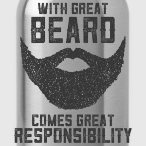 With Great Beard Comes Great Responsibility T-Shir - Trinkflasche