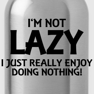 I'm not lazy... T-Shirts - Water Bottle