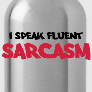 I speak fluent sarcasm Sweaters - Drinkfles