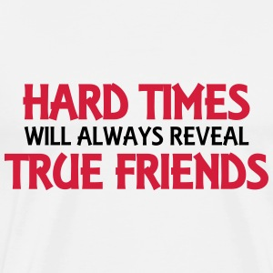 Hard times will always reveal true friends Manches longues - T-shirt Premium Homme