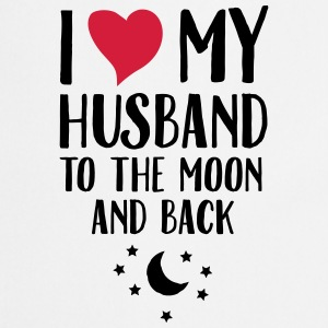 I Love (Heart) My Husband To The Moon And Back Magliette - Grembiule da cucina