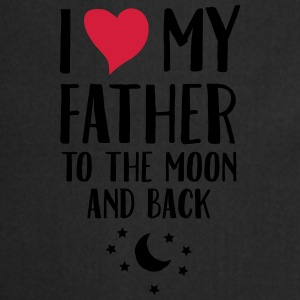 I Love (Heart) My Father To The Moon And Back Tazze & Accessori - Grembiule da cucina