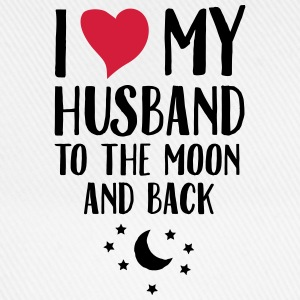 I Love (Heart) My Husband To The Moon And Back Magliette - Cappello con visiera