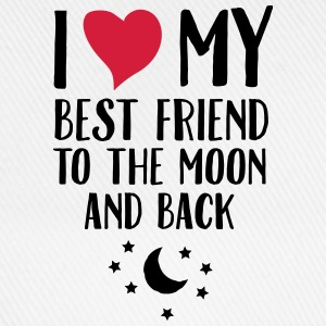 I Love (Heart) My Best Friend To The Moon And Back T-shirts - Basebollkeps