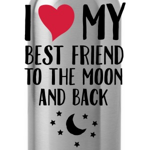 I Love (Heart) My Best Friend To The Moon And Back Koszulki - Bidon