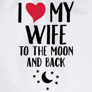 I Love (Heart) My Wife To The Moon And Back Magliette - Sacca sportiva