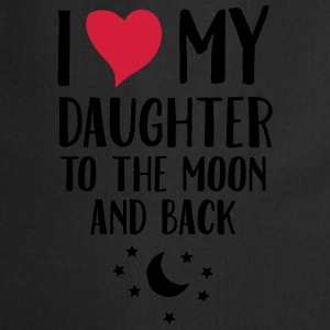 I Love (Heart) My Daughter To The Moon And Back T- - Kochschürze