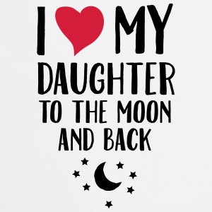 I Love (Heart) My Daughter To The Moon And Back T-shirts - Forklæde