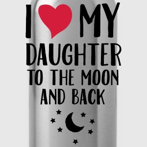 I Love (Heart) My Daughter To The Moon And Back T-shirts - Drikkeflaske