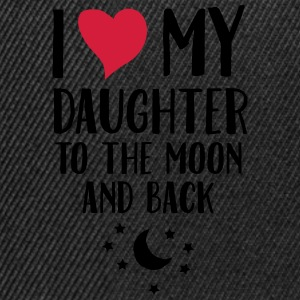 I Love (Heart) My Daughter To The Moon And Back T-shirts - Snapback Cap