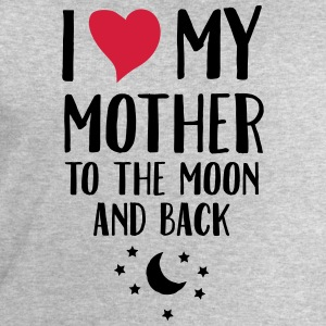 I Love (Heart) My Mother To The Moon And Back T-Shirts - Men's Sweatshirt by Stanley & Stella