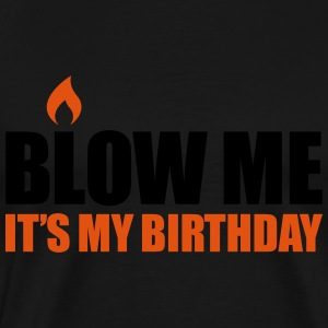 Blow me It's my birthday Sweaters - Mannen Premium T-shirt