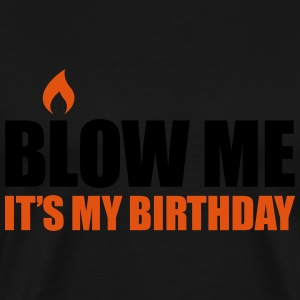 Blow me It's my birthday Sweat-shirts - T-shirt Premium Homme