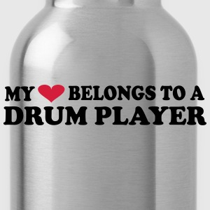 My heart belongs to a drum player Magliette - Borraccia