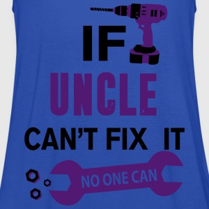 If Uncle Can't Fix It No One Can T-Shirts - Women's Tank Top by Bella