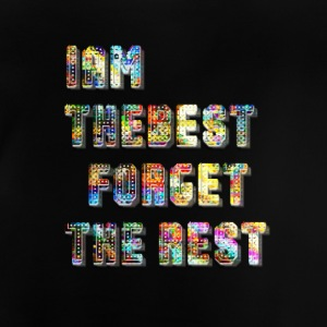 I am the best T-Shirts - Baby T-Shirt
