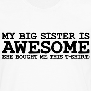 my big SISTER is awesome she - Men's Premium Longsleeve Shirt