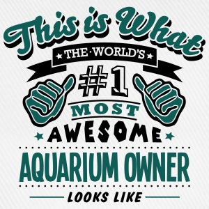 aquarium owner world no1 most awesome co - Baseball Cap