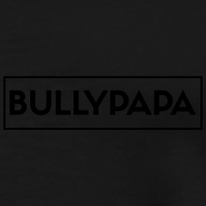 Bullypapa Part 2 Pullover & Hoodies - Männer Premium T-Shirt