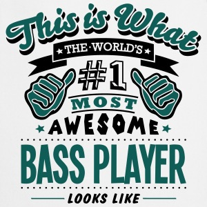 bass player world no1 most awesome - Cooking Apron