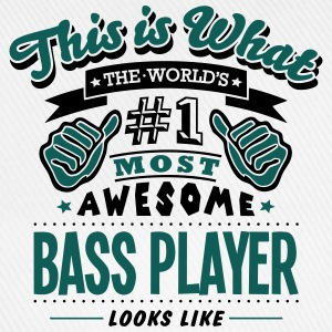 bass player world no1 most awesome - Baseball Cap
