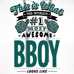 bboy world no1 most awesome - Men's Premium Hoodie