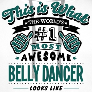 belly dancer world no1 most awesome - Men's Premium Hoodie