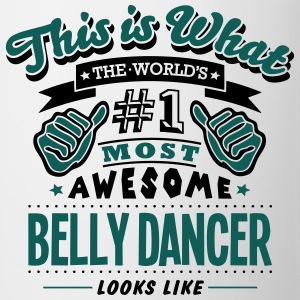 belly dancer world no1 most awesome - Mug