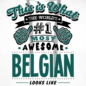 belgian world no1 most awesome - Men's Premium Hoodie