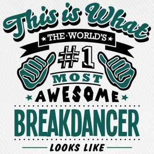 breakdancer world no1 most awesome - Baseball Cap
