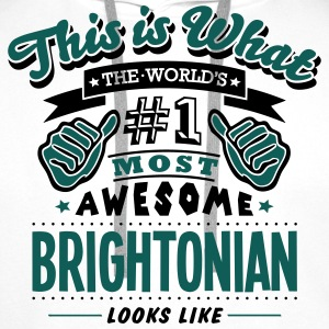 brightonian world no1 most awesome - Men's Premium Hoodie
